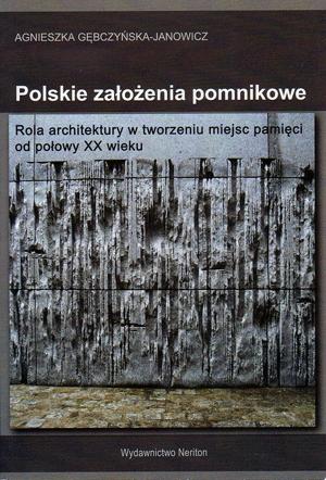 Agnieszka Gębczyńska-Janowicz, Polskie założenia pomnikowe.